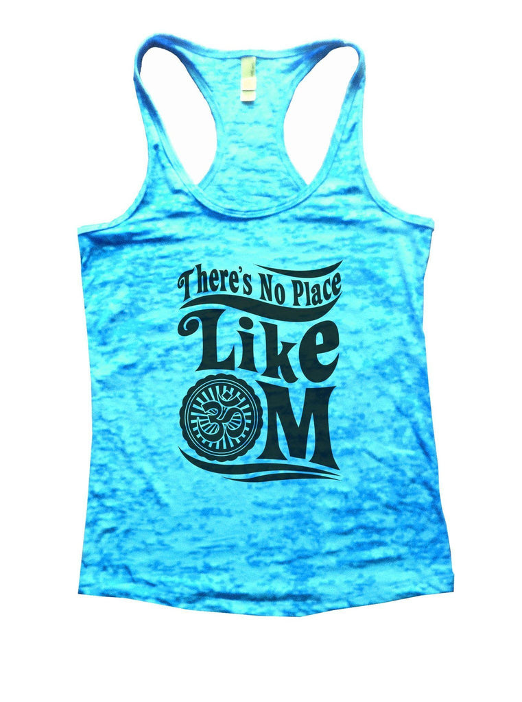 There's No Place Like OM Burnout Tank Top By Funny Threadz Funny Shirt Small / Tahiti Blue