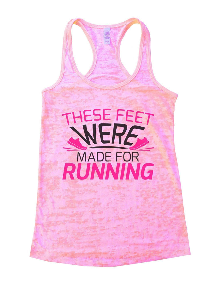 These Feet Were Made For Running Burnout Tank Top By Funny Threadz - FunnyThreadz.com