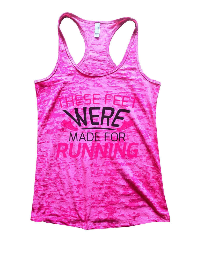 These Feet Were Made For Running Burnout Tank Top By Funny Threadz Funny Shirt Small / Shocking Pink