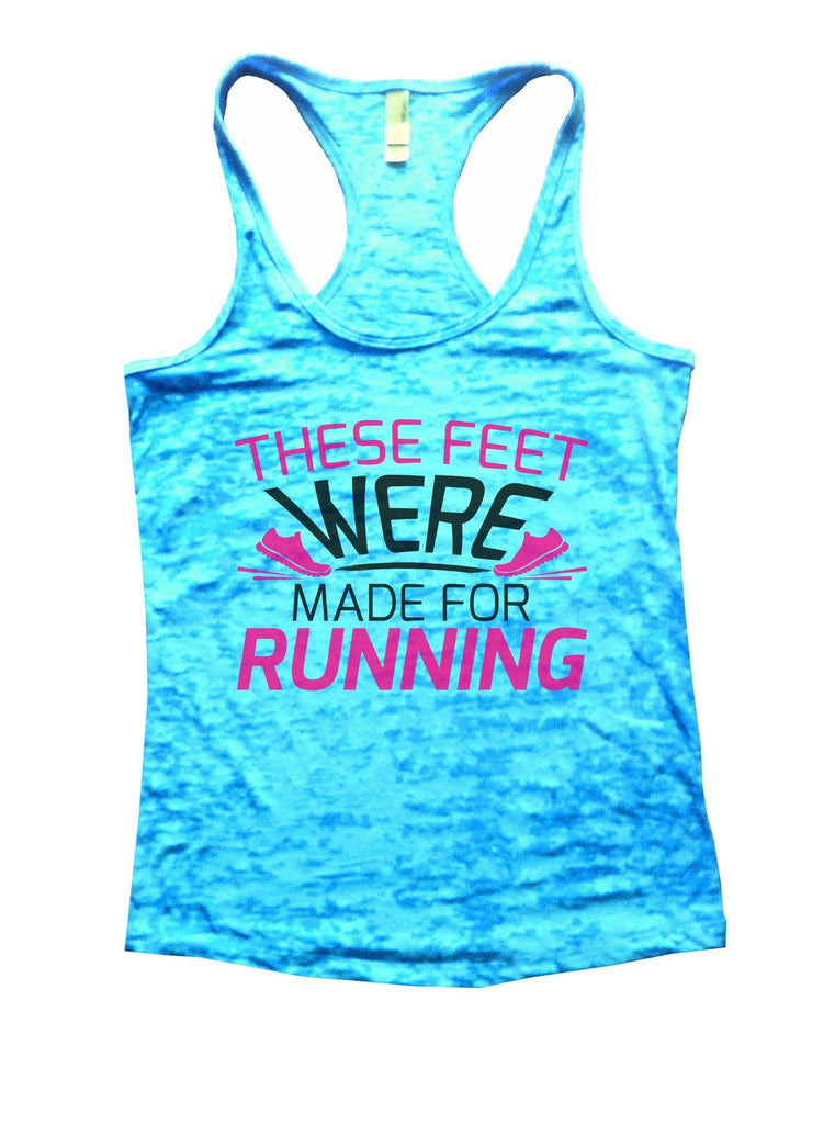 These Feet Were Made For Running Burnout Tank Top By Funny Threadz Funny Shirt Small / Tahiti Blue