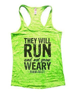 They Will Run And Not Grow Weary - Isaiah 40:31 - Burnout Tank Top By Funny Threadz Funny Shirt Small / Neon Green