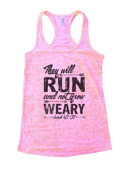 They Will Run And Not Grow Weary Isaiah 40:31 Burnout Tank Top By Funny Threadz Funny Shirt Small / Light Pink