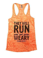 They Will Run And Not Grow Weary - Isaiah 40:31 - Burnout Tank Top By Funny Threadz Funny Shirt Small / Neon Orange
