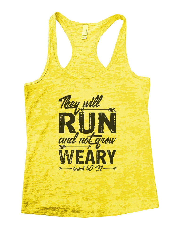 They Will Run And Not Grow Weary Isaiah 40:31 Burnout Tank Top By Funny Threadz Funny Shirt Small / Yellow