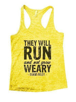 They Will Run And Not Grow Weary - Isaiah 40:31 - Burnout Tank Top By Funny Threadz Funny Shirt Small / Yellow