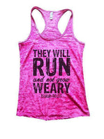 They Will Run And Not Grow Weary - Isaiah 40:31 - Burnout Tank Top By Funny Threadz Funny Shirt Small / Shocking Pink