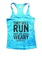 They Will Run And Not Grow Weary - Isaiah 40:31 - Burnout Tank Top By Funny Threadz Funny Shirt Small / Tahiti Blue