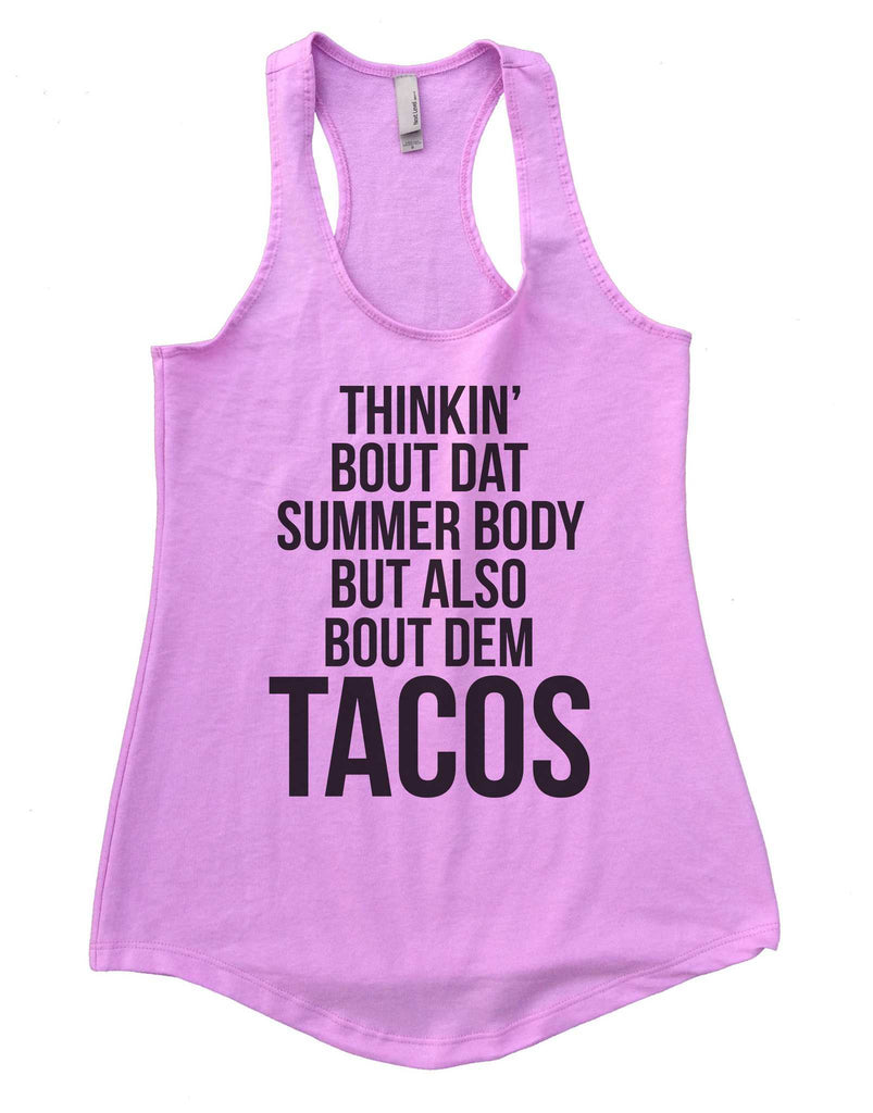 Thinkin Bout Dat Summer Body But Also Bout Dem Tacos Womens Workout Tank Top Funny Shirt Small / Lilac