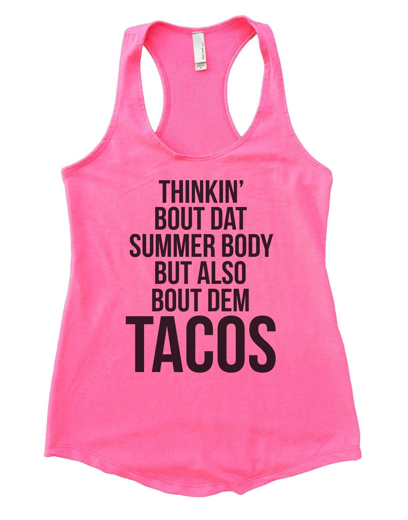 Thinkin Bout Dat Summer Body But Also Bout Dem Tacos Womens Workout Tank Top Funny Shirt Small / Heather Pink