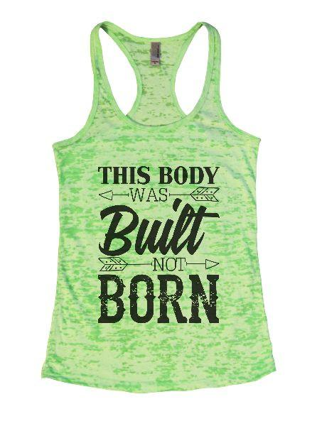 This Body Was Built Not Born Burnout Tank Top By Funny Threadz Funny Shirt Small / Neon Green