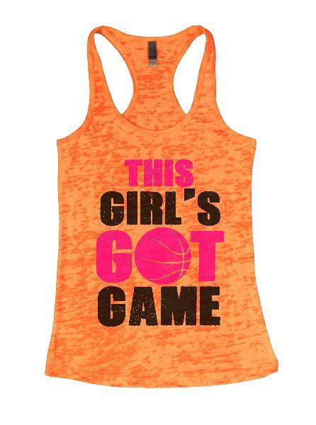 This Girl's Got Game Burnout Tank Top By Funny Threadz Funny Shirt Small / Neon Orange