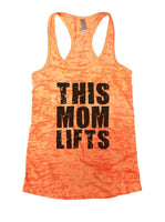 This Mom Lifts Burnout Tank Top By Funny Threadz Funny Shirt Small / Neon Orange