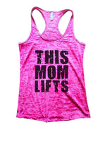 This Mom Lifts Burnout Tank Top By Funny Threadz Funny Shirt Small / Shocking Pink