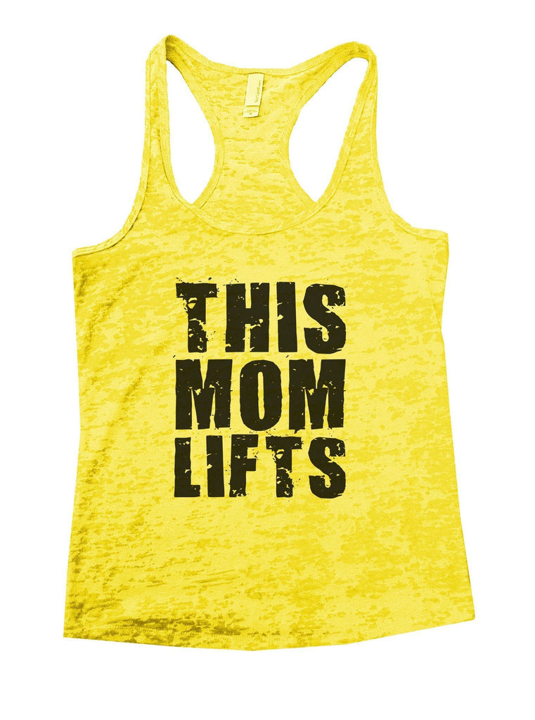 This Mom Lifts Burnout Tank Top By Funny Threadz Funny Shirt Small / Yellow