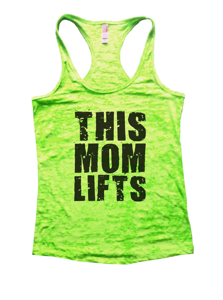 This Mom Lifts Burnout Tank Top By Funny Threadz Funny Shirt Small / Neon Green