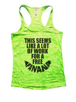 This Seems Like A Lot Of Work For A Freeí«ÌÎ_Banana Burnout Tank Top By Funny Threadz Funny Shirt Small / Neon Green