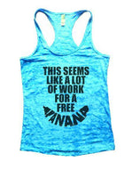This Seems Like A Lot Of Work For A Freeí«ÌÎ_Banana Burnout Tank Top By Funny Threadz Funny Shirt Small / Tahiti Blue