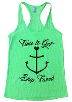 Time To Get Ship Faced Burnout Tank Top By Funny Threadz Funny Shirt Small / Neon Green