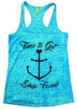 Time To Get Ship Faced Burnout Tank Top By Funny Threadz Funny Shirt Small / Tahiti Blue
