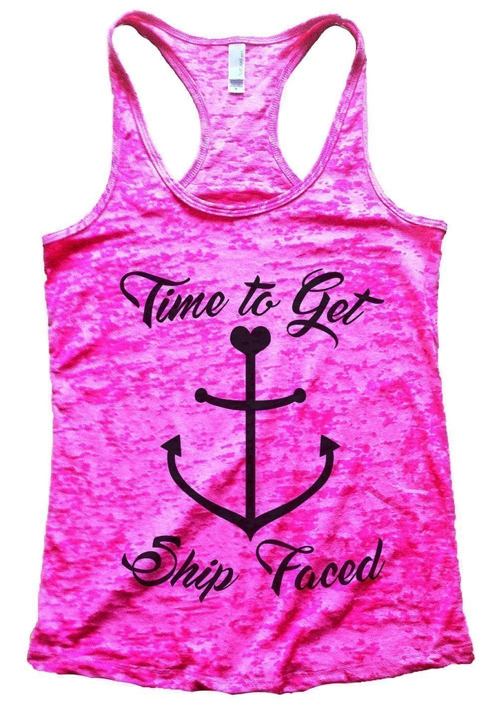 Time To Get Ship Faced Burnout Tank Top By Funny Threadz Funny Shirt Small / Shocking Pink