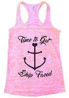 Time To Get Ship Faced Burnout Tank Top By Funny Threadz Funny Shirt Small / Light Pink