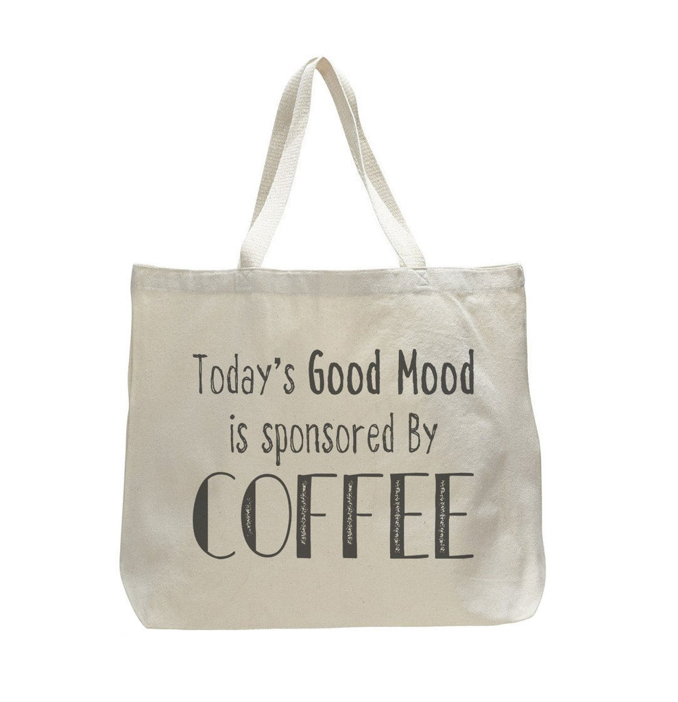 Today's Good Mood Is Sponsored By Coffee - Trendy Natural Canvas Bag - Funny and Unique - Tote Bag Funny Shirt