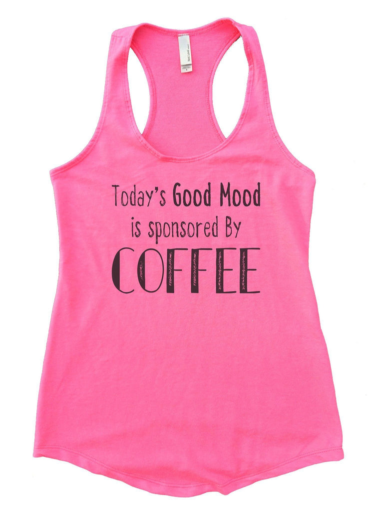 Today's Good Mood Is Sponsored By Coffee Womens Workout Tank Top Funny Shirt Small / Heather Pink