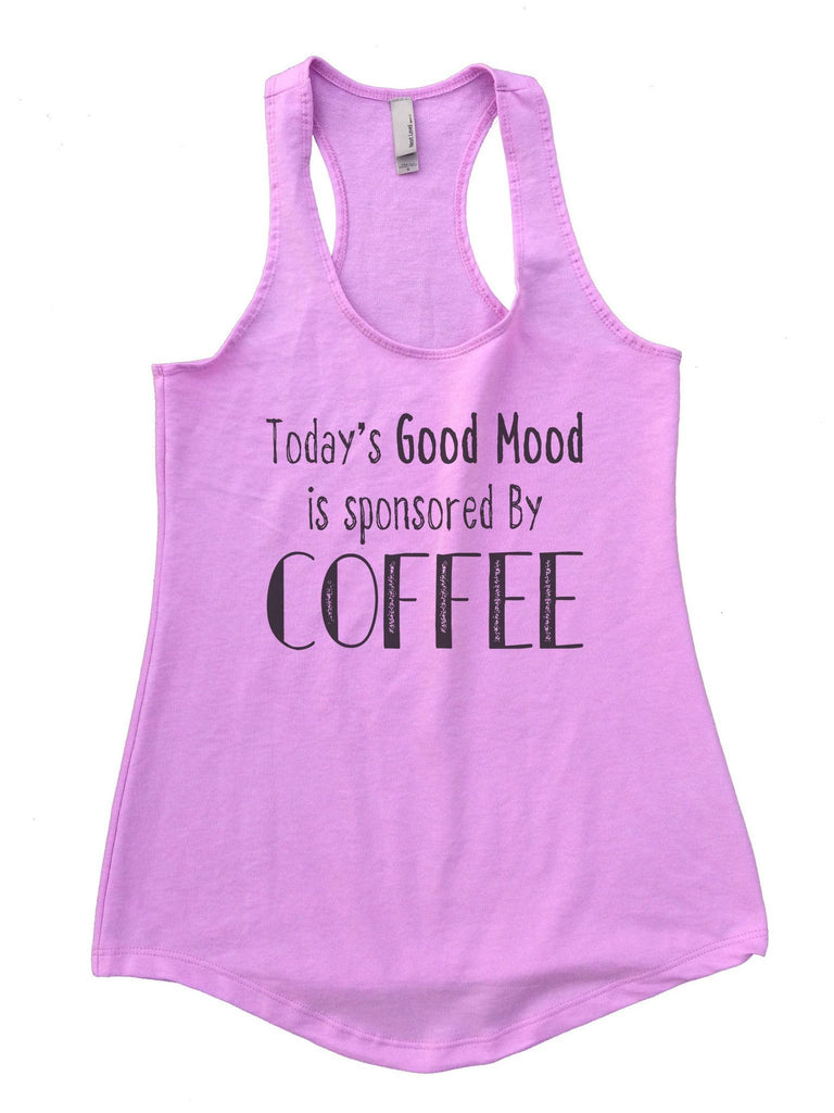 Today's Good Mood Is Sponsored By Coffee Womens Workout Tank Top Funny Shirt Small / Lilac