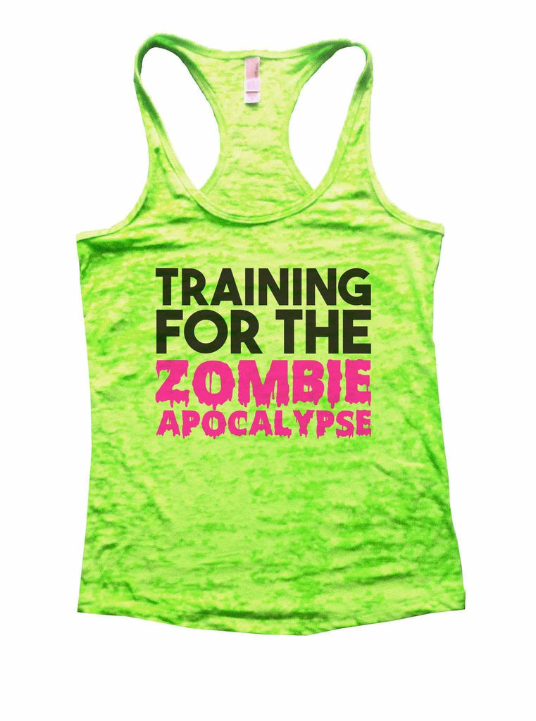 Training For The Zombie Apocalypse Burnout Tank Top By Funny Threadz Funny Shirt Small / Neon Green
