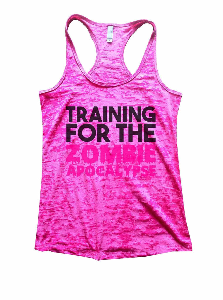 Training For The Zombie Apocalypse Burnout Tank Top By Funny Threadz Funny Shirt Small / Shocking Pink