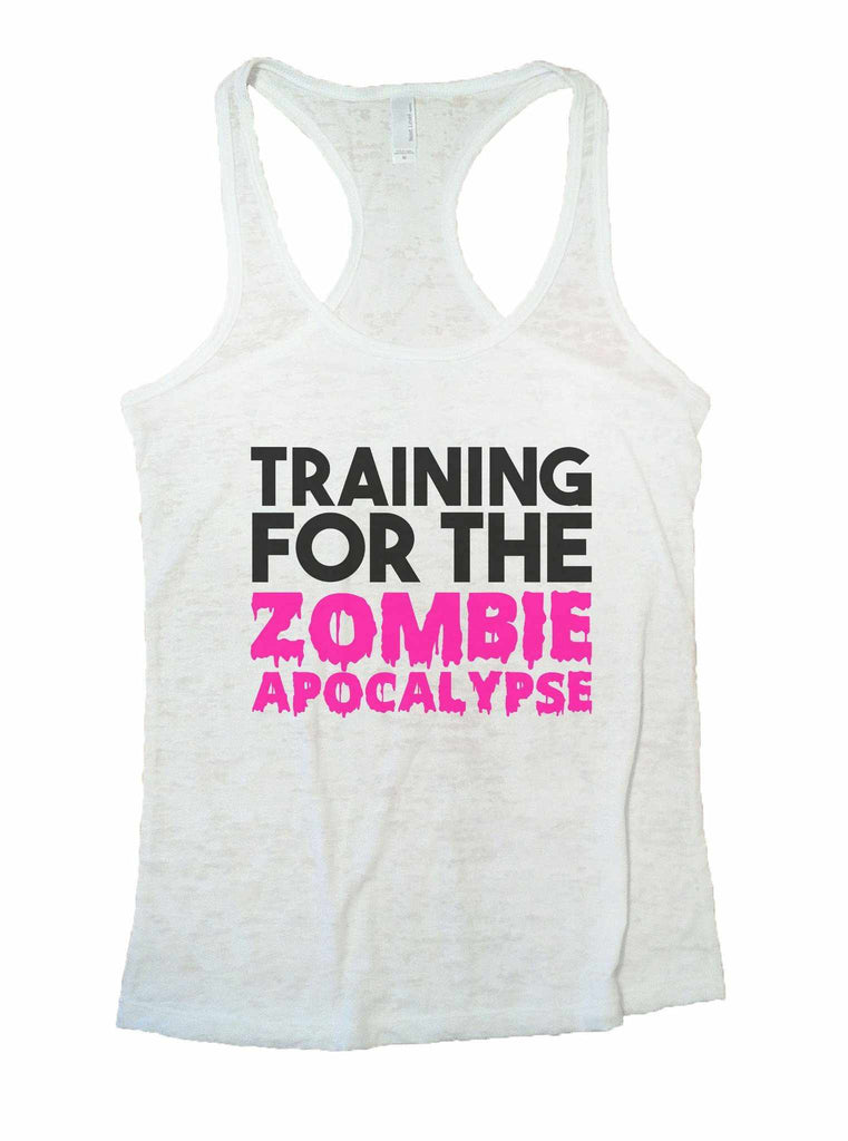 Training For The Zombie Apocalypse Burnout Tank Top By Funny Threadz Funny Shirt Small / White