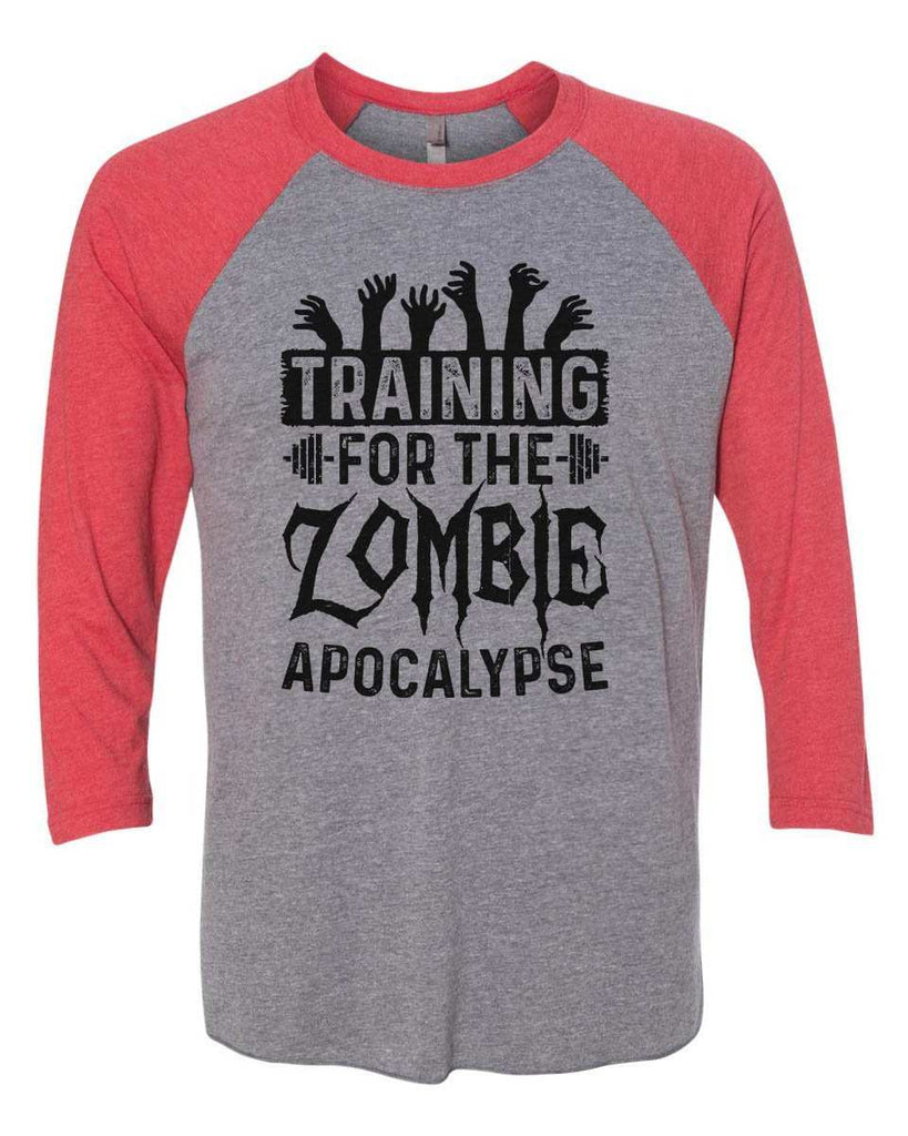 Training For The Zombie Apocalypse - Raglan Baseball Tshirt- Unisex Sizing 3/4 Sleeve Funny Shirt X-Small / Grey/ Red Sleeve