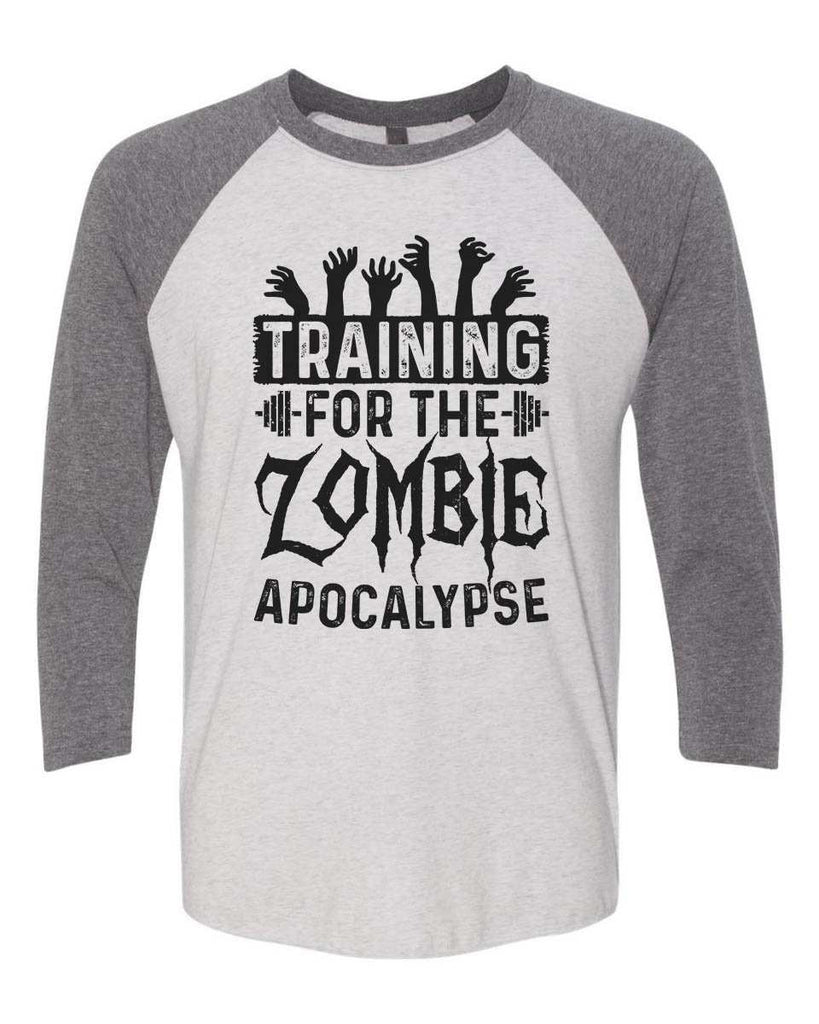 Training For The Zombie Apocalypse - Raglan Baseball Tshirt- Unisex Sizing 3/4 Sleeve Funny Shirt X-Small / White/ Grey Sleeve
