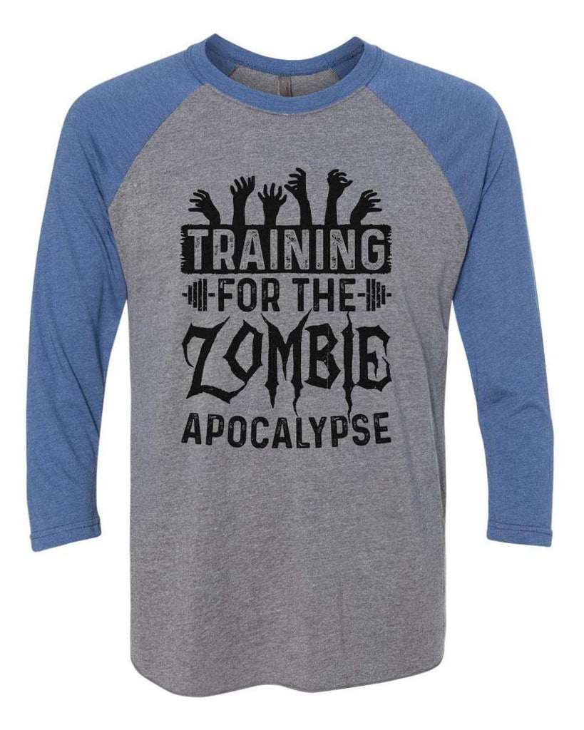 Training For The Zombie Apocalypse - Raglan Baseball Tshirt- Unisex Sizing 3/4 Sleeve Funny Shirt X-Small / Grey/ Blue Sleeve