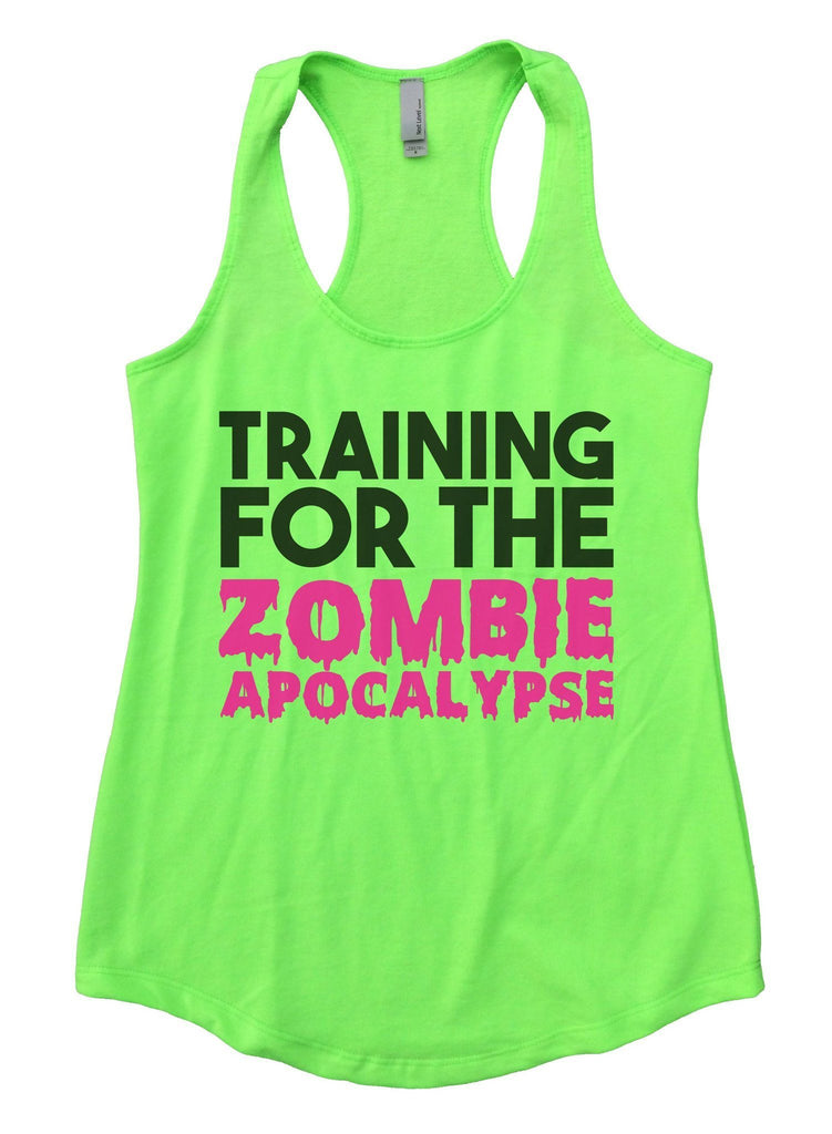 Training For The Zombie Apocalypse Womens Workout Tank Top Funny Shirt Small / Neon Green