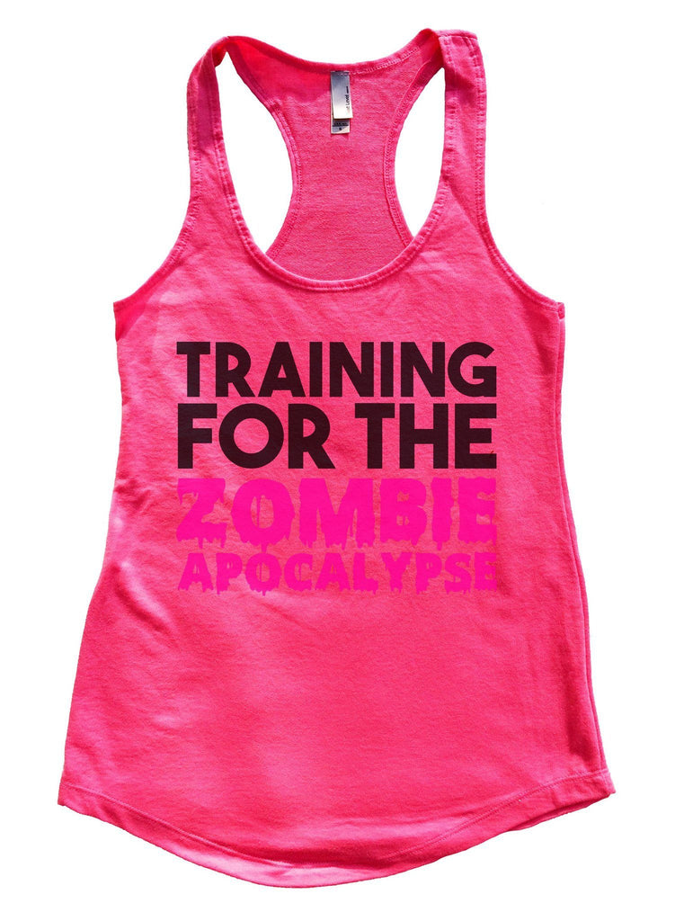 Training For The Zombie Apocalypse Womens Workout Tank Top Funny Shirt Small / Hot Pink