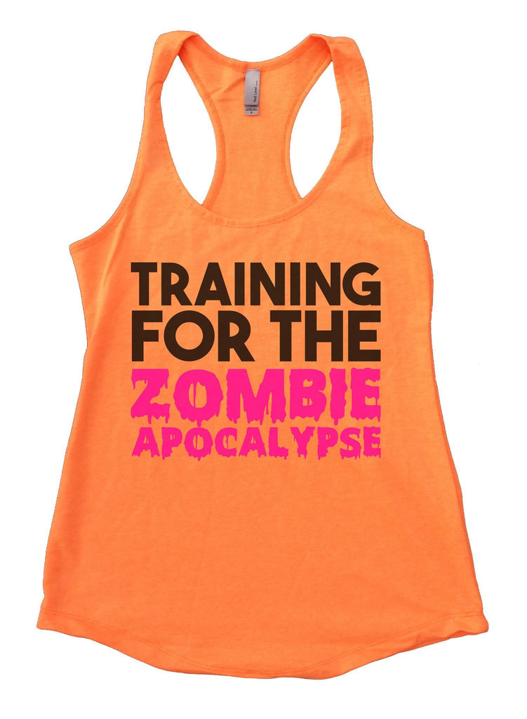 Training For The Zombie Apocalypse Womens Workout Tank Top Funny Shirt Small / Neon Orange