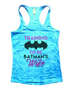 Training To Be Batman's Wife Burnout Tank Top By Funny Threadz Funny Shirt Small / Tahiti Blue
