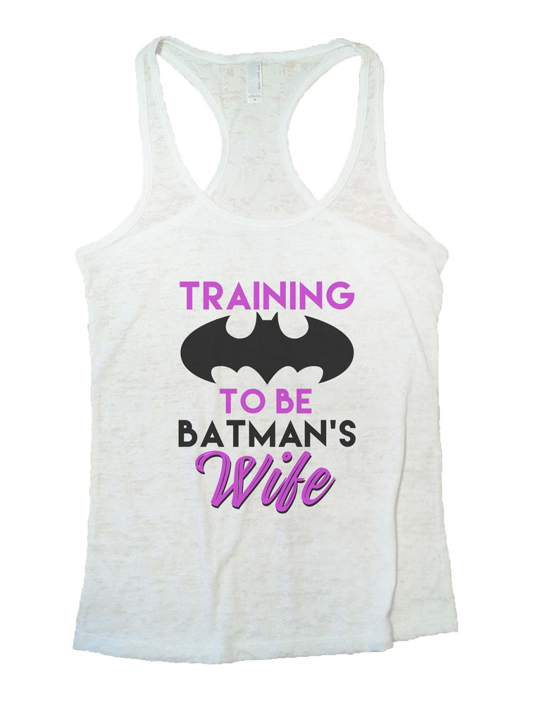Training To Be Batman's Wife Burnout Tank Top By Funny Threadz Funny Shirt Small / White