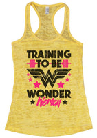TRAINING TO BE WONDER Woman Burnout Tank Top By Funny Threadz Funny Shirt Small / Yellow