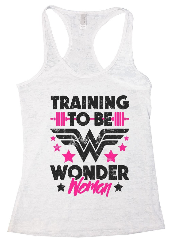 TRAINING TO BE WONDER Woman Burnout Tank Top By Funny Threadz Funny Shirt Small / White