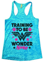 TRAINING TO BE WONDER Woman Burnout Tank Top By Funny Threadz Funny Shirt Small / Tahiti Blue
