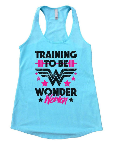 TRAINING TO BE WONDER Woman Womens Workout Tank Top Funny Shirt Small / Cancun Blue