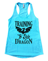 Training To Ride Dragon Womens Workout Tank Top Funny Shirt Small / Cancun Blue