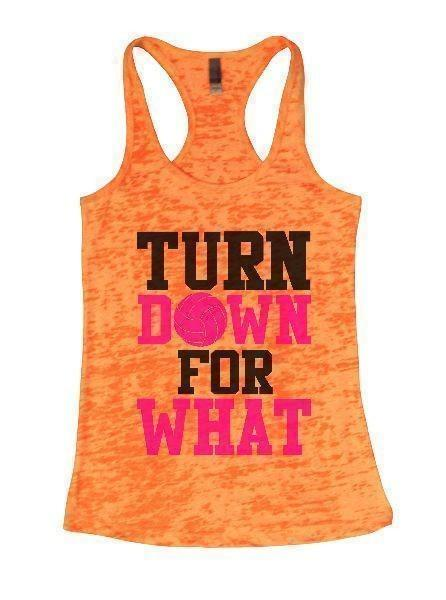Turn Down For What Burnout Tank Top By Funny Threadz