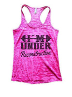 Under Reconstruction Burnout Tank Top By Funny Threadz Funny Shirt Small / Shocking Pink
