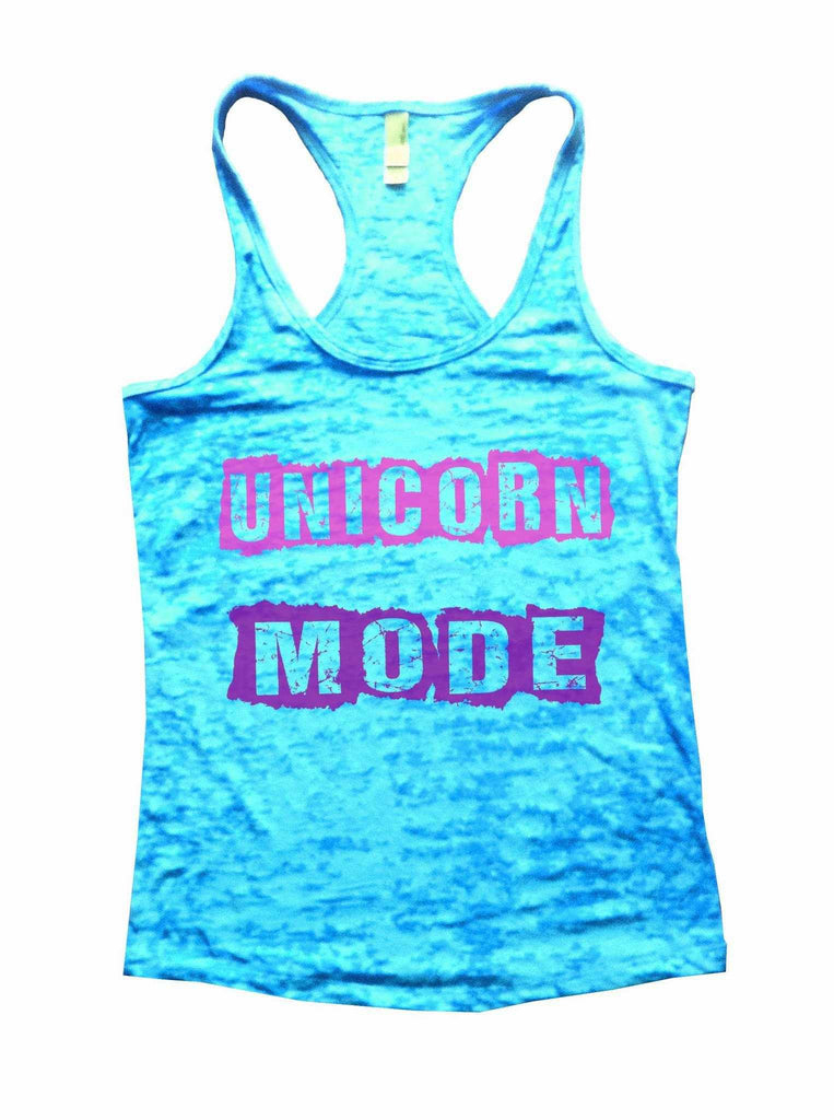 Unicorn Mode Burnout Tank Top By Funny Threadz Funny Shirt Small / Tahiti Blue