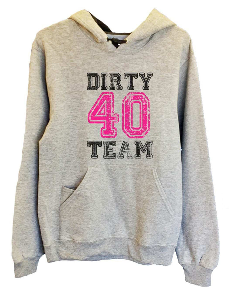 UNISEX HOODIE - Dirty 40 Team - FUNNY MENS AND WOMENS HOODED SWEATSHIRTS - 2149 Funny Shirt Small / Heather Grey