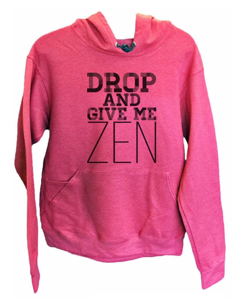 UNISEX HOODIE - Drop And Give Me Zen - FUNNY MENS AND WOMENS HOODED SWEATSHIRTS - 2122 Funny Shirt