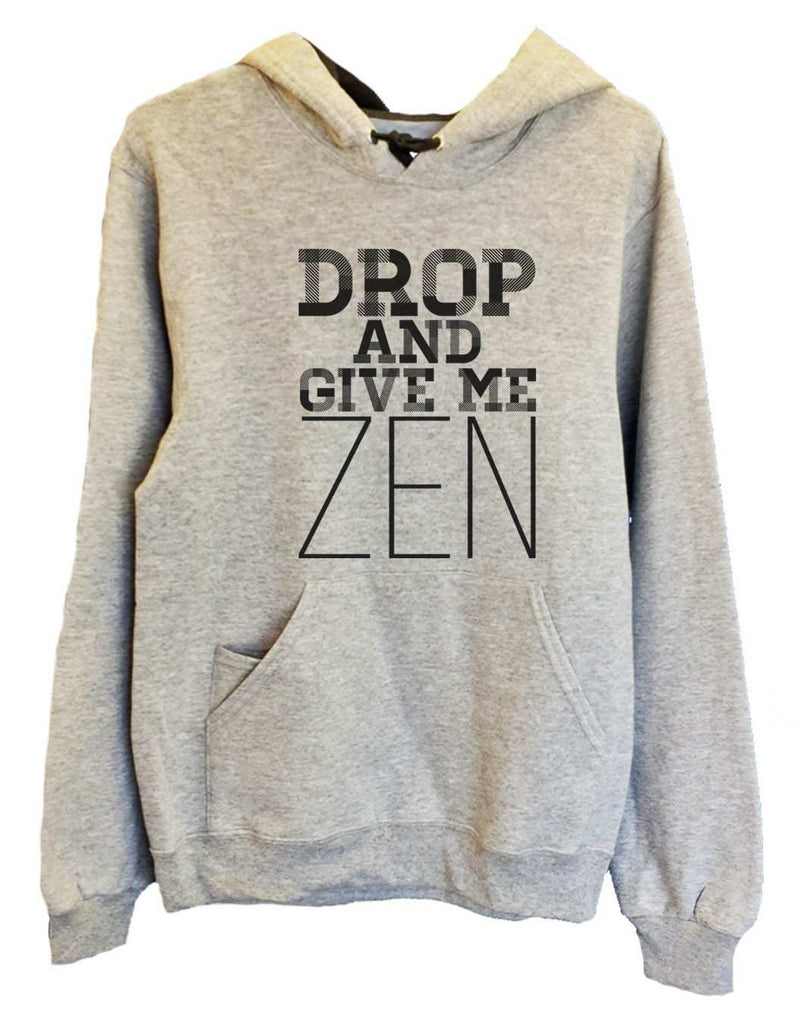 UNISEX HOODIE - Drop And Give Me Zen - FUNNY MENS AND WOMENS HOODED SWEATSHIRTS - 2122 Funny Shirt Small / Heather Grey